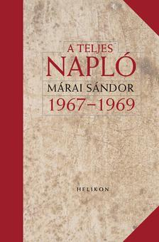 MÁRAI SÁNDOR - A teljes napló 1967-1969