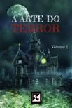 Donnefar Skedar, E. N. Andrade, JC King Faby Crystall, - A Arte do Terror - Volume 1 [eK�nyv: epub,  mobi]