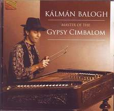 Balogh K�lm�n - MASTER OF THE GYPSY CIMBALOM CD