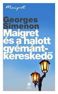 Georges Simenon - Maigret és a halott gyémántkereskedő
