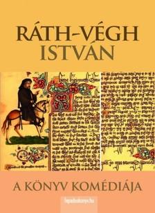 RÁTH-VÉGH ISTVÁN - A könyv komédiája [eKönyv: epub, mobi]