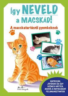 - �gy neveld a macsk�d! - A macskatart�sr�l gyerekeknek