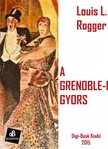 Rogger Louis L. - A grenoble-i gyors [eK�nyv: epub,  mobi]