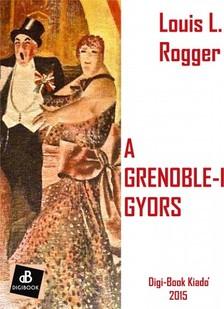Rogger Louis L. - A grenoble-i gyors [eKönyv: epub, mobi]