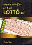Vass G�bor - Hogyan nyerj�nk az 5-�s LOTT�-n ? [antikv�r]