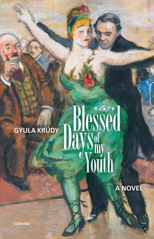 KRÚDY GYULA - Blessed Days of My Youth (Boldogult úrfikoromban)