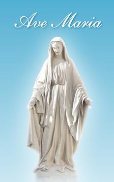 . - Ave Maria