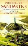 SWITHIN, ANTHONY - Princes of Sandastre - The Perilous Quest for Lyonesse [antikv�r]