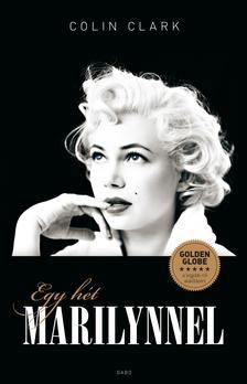 Colin Clark - Egy hét Marilynnel