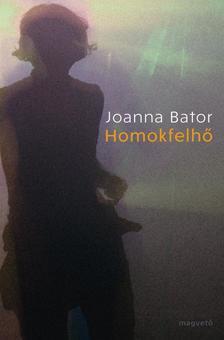 Joanna Bator - Homokfelh�