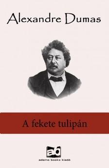 Alexandre DUMAS - A fekete tulipán [eKönyv: epub, mobi]