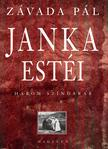 ZÁVADA PÁL - Janka estéi - Három színdarab #