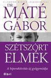 DR. M�T� G�BOR - SZ�TSZ�RT ELM�K - A FIGYELEMHI�NY ZAVAR �J GY�GYM�DJA