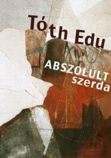 Tóth Edu - Abszolult szerda