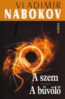 Vladimir Nabokov - A SZEM - A B�V�L�
