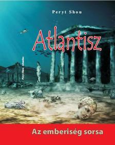 Peryt Shou - Atlantisz - Az emberis�g sorsa
