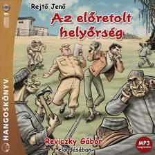 REJTŐ JENŐ - Az előretolt helyőrség - Hangoskönyv