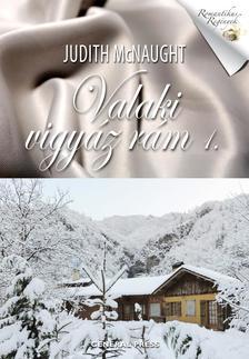 Judith McNaught - VALAKI VIGYÁZ RÁM 1. #