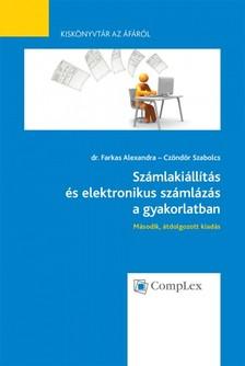 dr. Farkas Alexandra  Cz�nd�r Szabolcs - Sz�mlaki�ll�t�s �s elektronikus sz�ml�z�s a gyakorlatban - Kisk�nyvt�r az �f�r�l I. r�sz m�sodik, �tdolgozott kiad�s [eK�nyv: epub, mobi]