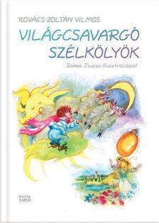 Kov�cs Zolt�n Vilmos - Vil�gcsavarg� sz�lk�lyk�k