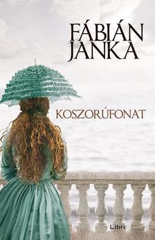 F�bi�n Janka - Koszor�fonat