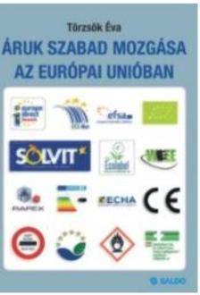 - Áruk szabad mozgása az Európai Unióban