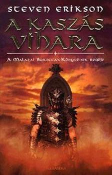Steven Erikson - A kasz�s vihara - A Malazai Bukottak K�nyv�nek reg�je VII. - puha bor�t�s