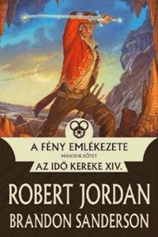 Jordan, Robert; Sanderson, Brandon - A fény emlékezete II.