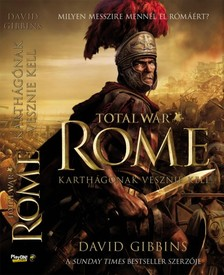 DAVID GIBBINS - Total War Rome: Karth�g�nak vesznie kell [eK�nyv: epub, mobi]