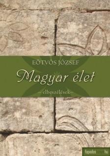 Eötvös József - A magyar élet  [eKönyv: epub, mobi]