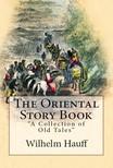 Wilhelm Hauff, G. P. Quackenbos, J. W. Orr - The Oriental Story Book [eKönyv: epub,  mobi]