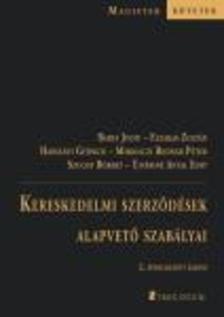 Barta Judit - Fazakas Zoltán - Harsányi Gyöngyi - Miskolczi Bodnár Péter - Szuchy Róbert - Kereskedelmi szerződések alapvető szabályai