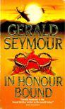 Gerald Seymour - In Honour Bound [antikv�r]