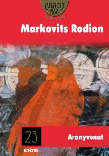 MARKOVITS RODION - ARANYVONAT