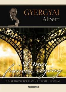 Gyergyai Albert - A mai francia reg�ny [eK�nyv: epub, mobi]