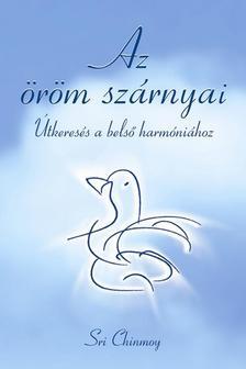 Sri Chinmoy - Az �r�m sz�rnyai - CD mell�klettel