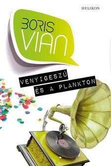 Boris Vian - Venyigeszú és a plankton #