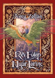 Jeney Zoltán - Rév Fülöp és Nyár Lőrinc