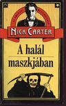 Carter, Nick - A halál maszkjában [antikvár]