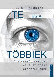 J. G. Rakonczai - TE �s a T�BBIEK - A meg�rt�s kulcsai az �let �s a t�bbi szerepl�j�hez