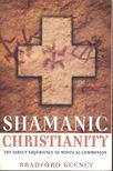 KEENEY, BRADFORD - Shamanic Christianity [antikvár]