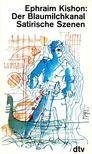 Ephraim Kishon - Der Blaumilchkanal Satirische Szenen [antikvár]