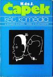 Karel Capek - K�t kom�dia [antikv�r]