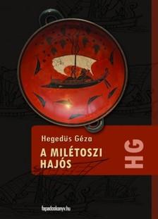 Heged�s G�za - A mil�toszi haj�s [eK�nyv: epub, mobi]