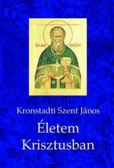 Kronstadti Szent J�nos - �letem Krisztusban