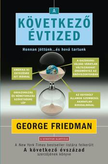 FRIEDMAN, GEORGE - A következő évtized