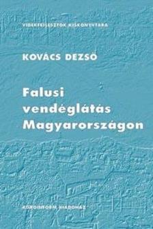 Kov�cs Dezs� - Falusi vend�gl�t�s Magyarorsz�gon