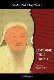 Ligeti Lajos - A mongolok titkos története [eKönyv: epub, mobi]
