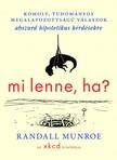Randall Munroe - Mi lenne,  ha...? [eK�nyv: epub,  mobi]