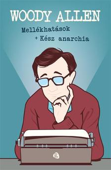 Woody Allen - Kész anarchia - Mellékhatások